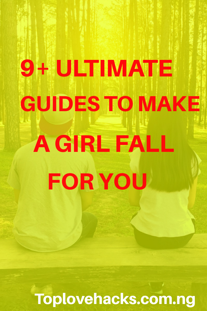 9+ Ultimate Guides To Make A Girl Fall For You