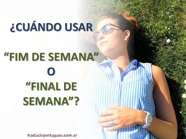 Fim de semana, final de semana, clases de portugués, traducciones de portugués. portugués