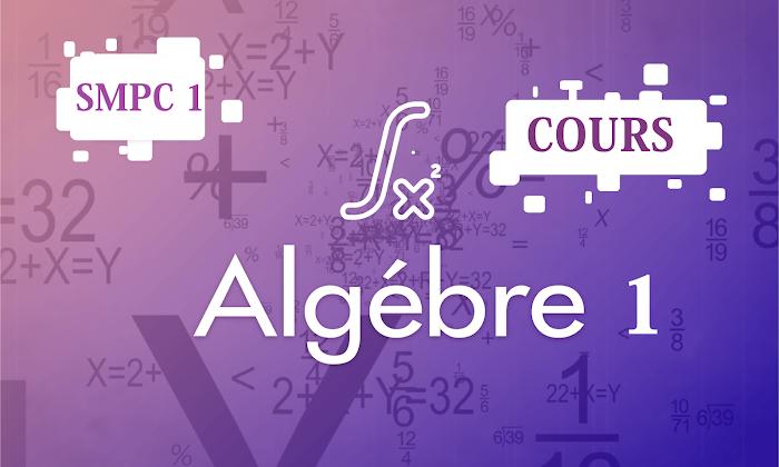 Cours Algèbre 1 SMP-SMC-SMA-SMI S1 PDF