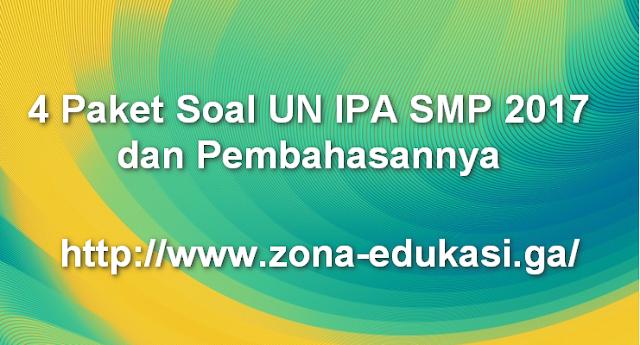 4 Paket Soal UN IPA SMP 2017 dan Pembahasannya