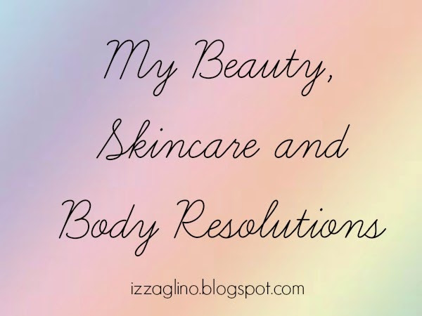 My Beauty, Skincare and Body Resolutions