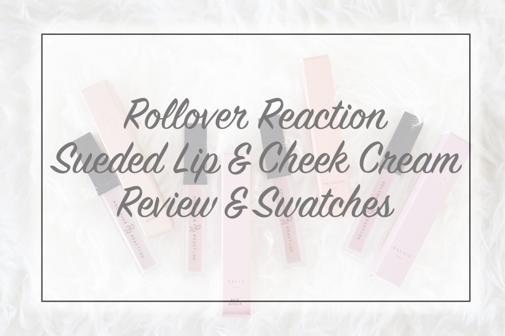 ROLLOVER REACTION SUEDED LIP & CHEEK CREAM REVIEW
