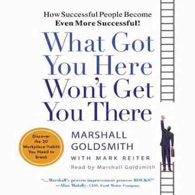 كتاب ما أوصلك إلى هنا لن يوصلك إلى هناك_مارشال غولدسميث كيف يحقق الناجحون مزيداً من النجاح؟