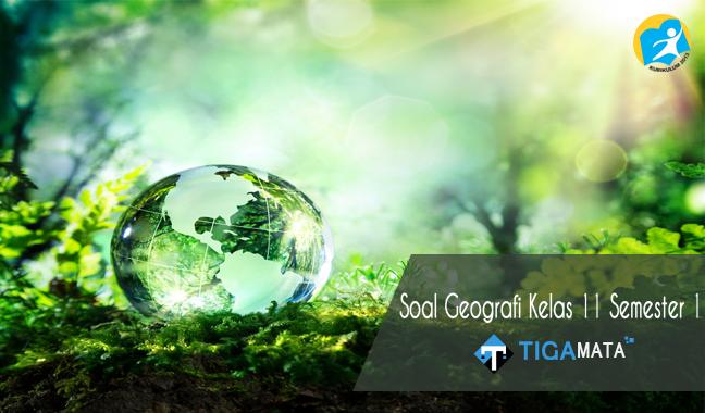 100 Contoh Soal Geografi Kelas 11 Semester 1 Kurikulum 2013 dan Jawabannya