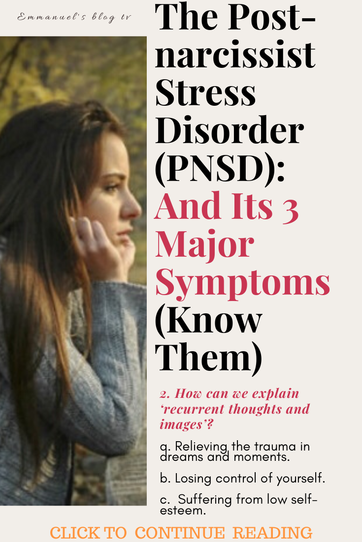 The Post-narcissist Stress Disorder (PNSD): And Its 3 Major Symptoms (Know Them)