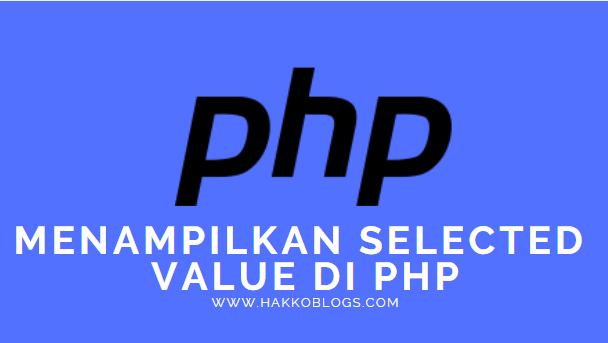 Display Selected Value Combobox di PHP