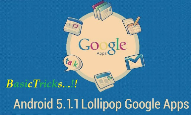 Download the android lollipop 5 1 and 5 1 1 gapps latest version for