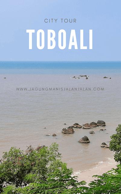 5 Tempat Wisata yang Wajib Dikunjungi di Kota Toboal