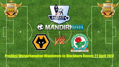 AGEN BOLA - Prediksi Wolverhampton Wanderers vs Blackburn Rovers 22 April 201