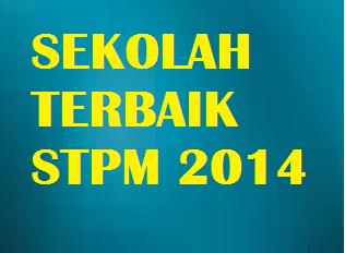 Senarai Sekolah Terbaik STPM 2014