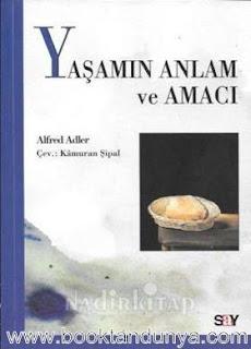 Alfred Adler - Yaşamın Anlam ve Amacı