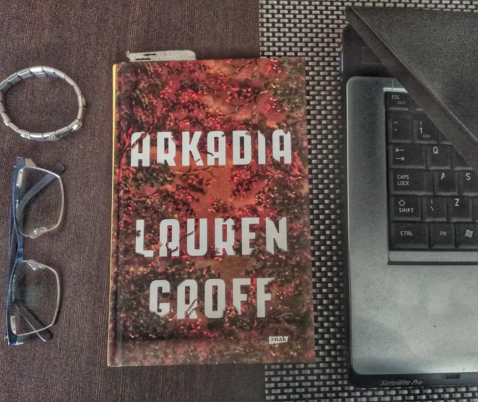 Arkadia - Lauren Groff -recenzja