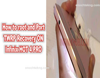 step by step tutorial on how to root and port TWRP to the infinix hot 4 pro X557