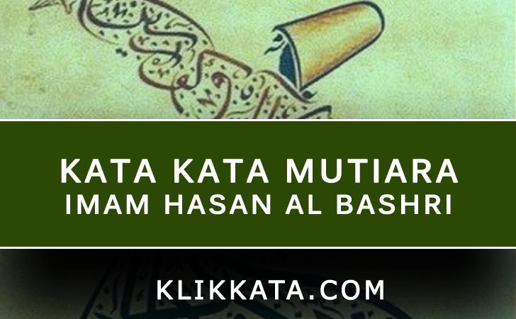 Kata Kata Imam Hasan Al Bashri
