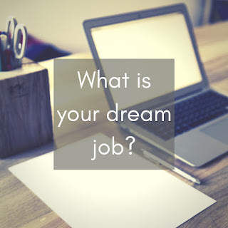 What's your dream career