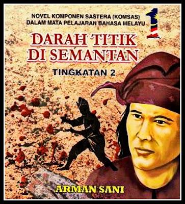 Novel Darah Titik Di Semantan- Komsas Tingkatan 2