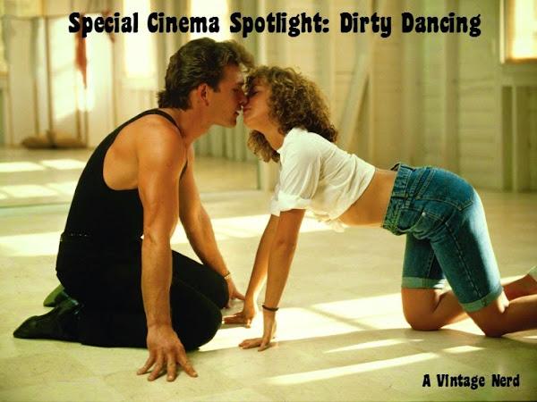 Special Cinema Spotlight: Dirty Dancing