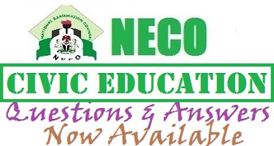 2017 NECO Civic Education Answers & Questions (Expo/Runz)