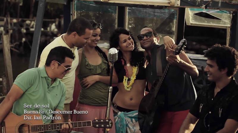 Buena Fe - Descemer Bueno - ¨Ser de Sol¨ - Videoclip - Dirección: Ian Padrón. Portal Del Vídeo Clip Cubano
