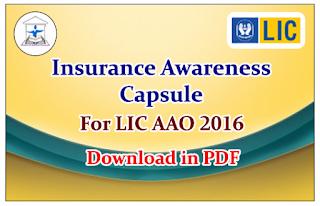 Insurance Awareness Capsule for LIC AAO 2016- Download in PDF