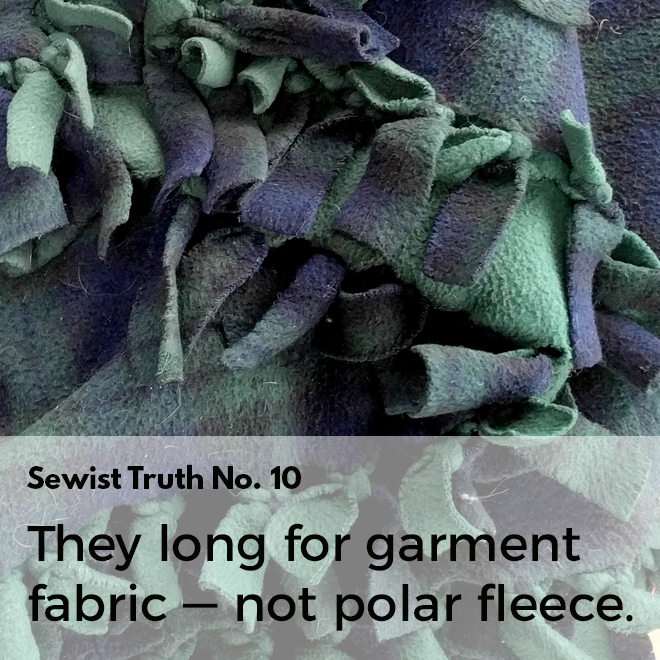 Secret No. 10: People who sew long for garment fabric at Jo-Ann, not aisles of polar fleece.