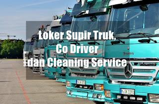 Loker Supir Truk, Co Driver dan Cleaning Service