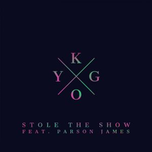 Stole The Show - Kygo, Parson James