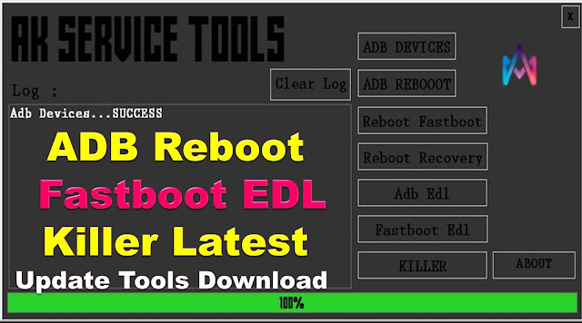 RK Service Tools ADB Reboot Fastboot EDL Killer Latest Update Tools Download BY MobileFlasherBD