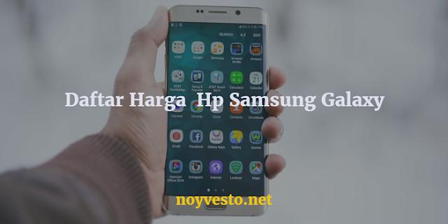 Daftar Harga Semua Hp Samsung Galaxy