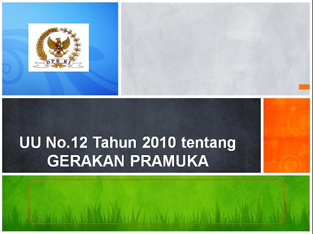 Materi PPT UU No. 12 Tahun 2010 tentang Gerakan Pramuka