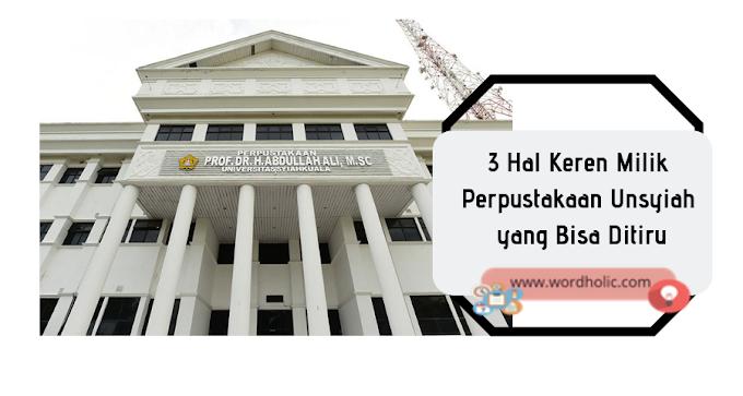 3 Hal Keren Milik Perpustakaan Unsyiah yang Bisa Ditiru