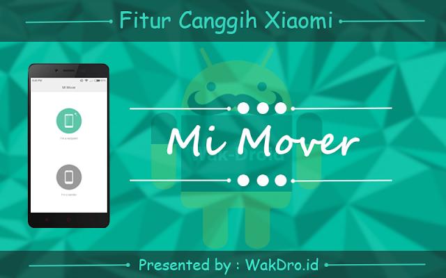 fitur Mi Mover - 7 Fitur canggih tersembunyi pada ponsel Xiaomi yang wajib dicoba