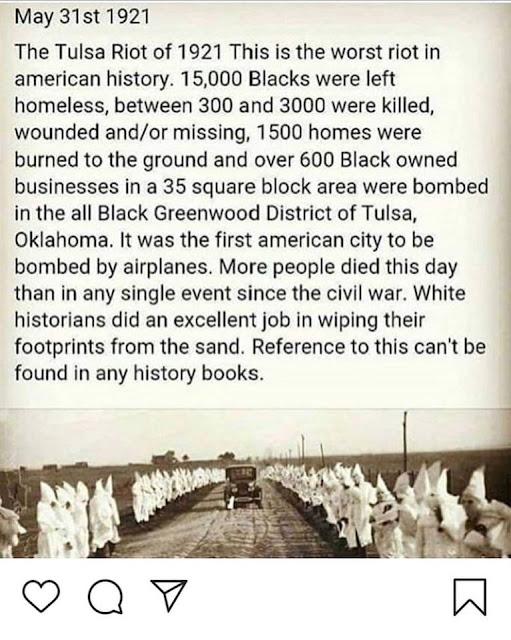 https://en.wikipedia.org/wiki/Tulsa_race_riot?fbclid=IwAR3HNFVRilReJMI0ZlTgzqmX1-vN5EHKyLOxDUdePmR-E9o5K17zFqpAvUo