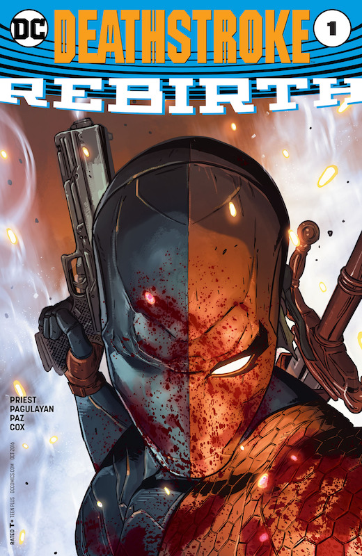 Deathstroke: Rebirth #1. Story: Christopher Priest Art: Carlo Pagulayan Inks: Jason Paz Colors: Jeremy Cox Letters: Willie Schubert Covers: Aco, Romulo Fajardo Jr., Stephen Platt, Peter Steigerwald  Deathstroke created by Marv Wolfman and George Perez.