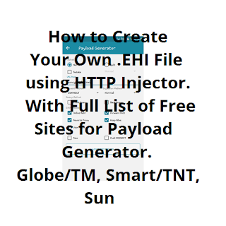 How To Create .EHI File With Full List of Free Sites for Payload. Globe, TM, Smart, TNT and Sun