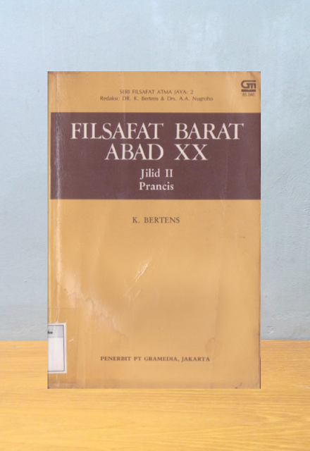 FILSAFAT BARAT ABAD XX JILID II: PRANCIS, K. Bertens