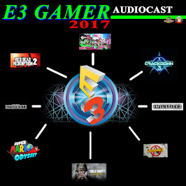 E3 Gamer PodCast 2017