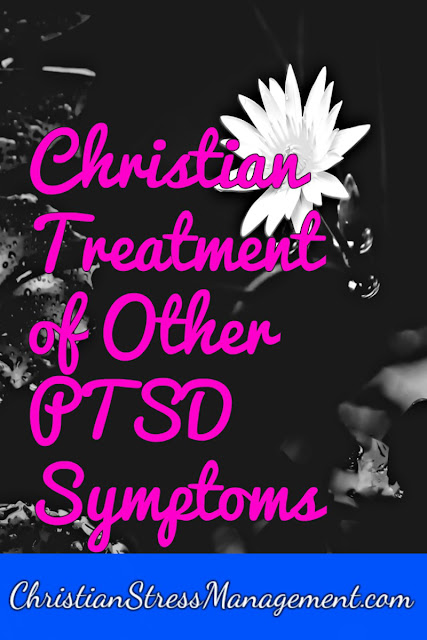 Christian Treatment of Other PTSD Symptoms