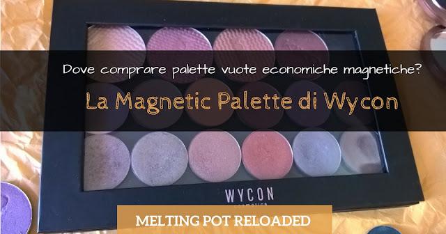 Dove comprare palette vuote economiche magnetiche? La Magnetic Palette di Wycon