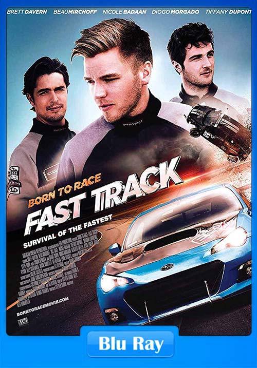 Born To Race Fast Track 2014 Hindi 720p BluRay Dual Audio English | 480p 300MB | 100MB HEVC Poster