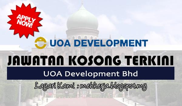Jawatan Kosong Terkini 2017 di UOA Development Bhd