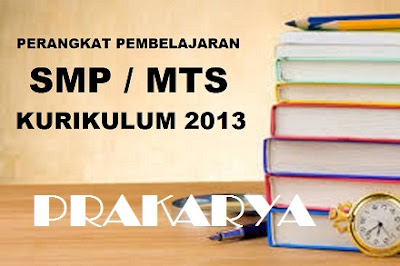 RPP Prakarya (Rencana Pelaksanaan Pembelajaran), Silabus Prakarya, Program Tahunan (Prota), Program Semester (Promes), KKM (Kriteria Ketuntasan Minimal)