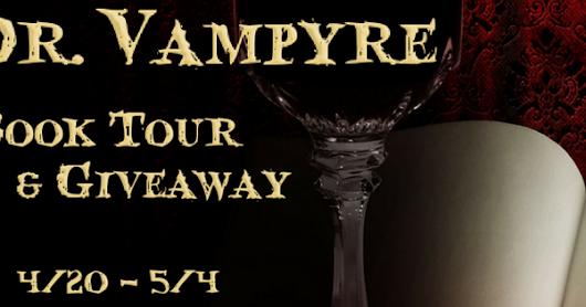 Dr. Vampyre by S.N. McKibben ❤️ Book Tour & Gift Card Giveaway ❤️ (Vampire Romance)