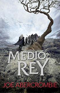 Libro Medio rey, de Joe Abercombie - Cine de Escritor