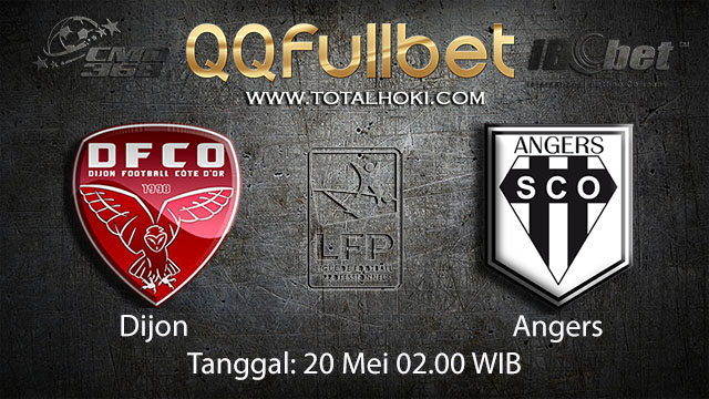 BOLA88 - PREDIKSI TARUHAN BOLA DIJON VS ANGERS 20 MEI 2018 ( FRENCH LIGUE 1 )