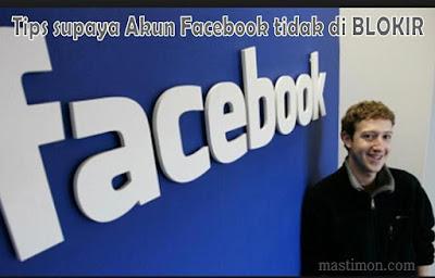 Tips supaya akun Facebook tidak di BLOKIR oleh Mark Zuckerberg