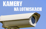 Kamera na lotnisku Gdańsk, Łódź, Warszawa, Kraków, Wrocław, Katowice Pyrzowice. Kamery na lotniskach