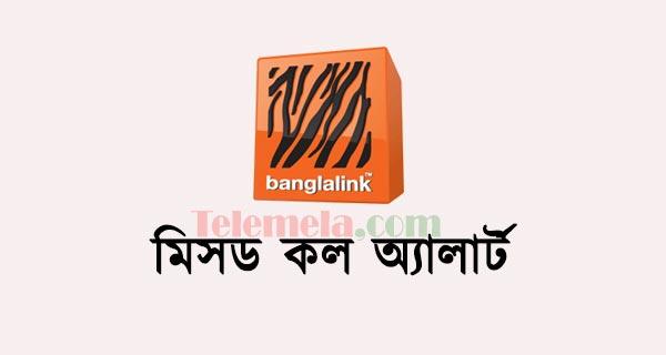 Banglalink Missed Call Alert