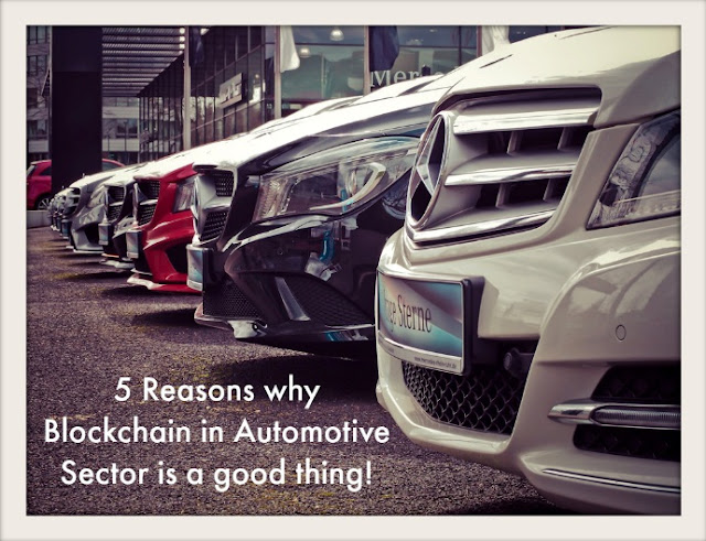 5 Reasons why Blockchain in Automotive Sector is a good thing!