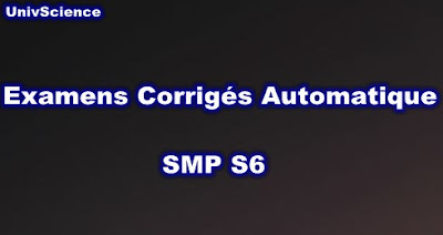 Examens et Contrôles Corrigés  Automatique SMP S6 PDF